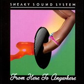 Sneaky Sound System: From Here to Anywhere