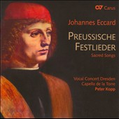 Johannes Eccard: Prussian Sacred Songs / Vocal Concert Dresden