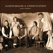 Alison Krauss/Alison Krauss & Union Station/Union Station: Paper Airplane [Internation Tour Edition] *