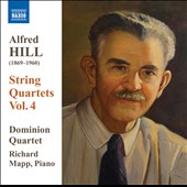 Alfred Hill: String Quartets, Vol. 4 / Dominion Quartet with Richard Mapp, piano