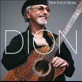 Dion (Dion Francis DiMucci): Tank Full of Blues