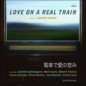 Joachim Cooder/Love On a Real Train: Love On A Real Train [Digipak]