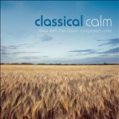 Classical Calm: Relax With Classics, Vol. 1