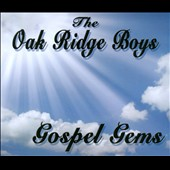The Oak Ridge Boys: Gospel Gems [Box]