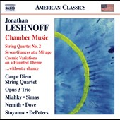 Chamber music of Jonathan Leshnoff: String Quartet No. 2; Cosmic Variations; Seven Glances as a Mirage et al.