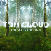 Tom Cloud: The Sky Is The Limit