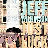 Jeff Wilkinson: Just Luck *