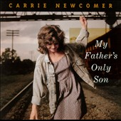 Carrie Newcomer: My Father's Only Son