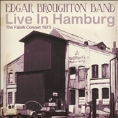 Edgar Broughton Band: Live in Hamburg: The Fabrik Concert 1973 [Digipak]