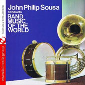 John Philp Sousa Conducts Band Music Of The World (Remastered)
