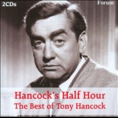 Tony Hancock (Comedy): Hancock's Half Hour: The Best Of Tony Hancock