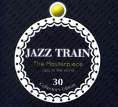 Various Artists: Jazz Train: Masterpiece Collector's Edition