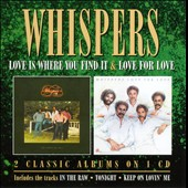 The Whispers: Love Is Where You Find It/Love for Love