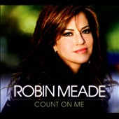 Robin Meade: Count on Me [Digipak] *