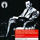 Rachmaninov Conducts Rachmaninov: Symphony No.3; Vocalise; Isle of the Dead. Philadelphia Orch.