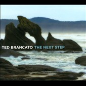 Ted Brancato: The  Next Step [Digipak]