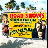 Ann Richards/Stan Kenton/Stan Kenton & His Orchestra/The Four Freshmen: Road Shows