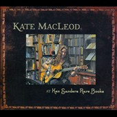 Kate MacLeod: At Ken Sanders Rare Books: A Collection of Songs Inspired by Books [Digipak] *