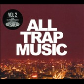 Various Artists: All Trap Music, Vol. 2