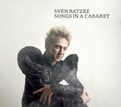 Sven Ratzke: Songs in a Cabaret [Digipak]