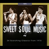 Various Artists: Sweet Soul Music: 1975 [Digipak]