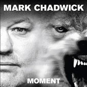 Mark Chadwick: Moment [Digipak]
