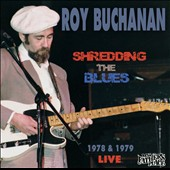 Roy Buchanan: Shredding the Blues: Live at My Father's Place [Digipak] *