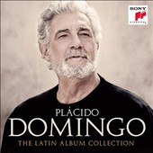 Plácido Domingo: The Latin Album Collection - Songs of Spain & Mexico / Plácido Domingo, tenor; The Royal PO; Holdridge; et al.