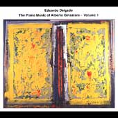The Piano Music of Alberto Ginastera Vol 1 / Eduardo Delgado