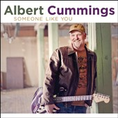 Albert Cummings: Someone Like You