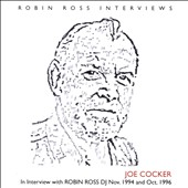 Joe Cocker: In Interview With Robin Ross DJ