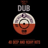 Various Artists: Trojan Records Presents Dub: 40 Deep and Heavy Hits