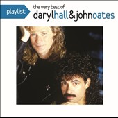 Daryl Hall & John Oates: Playlist: The Very Best of Daryl Hall & John Oates