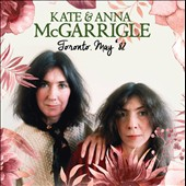 Kate & Anna McGarrigle: Toronto, May '82 *