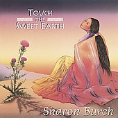 Sharon Burch: Touch the Sweet Earth