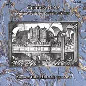 Celebrations - Pinkham: Organ Music / Andrew Paul Holman