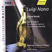 Nono: Choral Works / Huber, SWR Vokalensemble Stuttgart