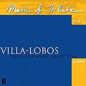 Music of Tribute Vol 1 - Villa-Lobos / Jose Eduardo Martins
