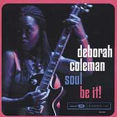 Deborah Coleman: Soul Be It