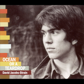 David Jacobs-Strain: Ocean or a Teardrop [Digipak] *