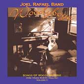 Joel Rafael: Woodyboye: Songs of Woody Guthrie and Tales Worth Telling, Vol. 2