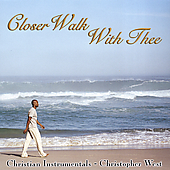 Christopher West: Closer Walk With Thee