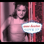 Anne Heaton: Give In [Digipak]