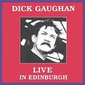 Dick Gaughan: Live in Edinburgh