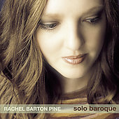 Solo Baroque / Rachel Barton Pine