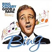 Bing Crosby: Good & Rare, Vol. 2