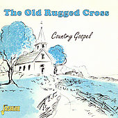 Various Artists: The Old Rugged Cross: Country Gospel