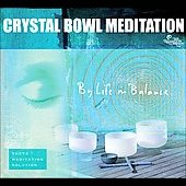 Life in Balance: Crystal Bowl Meditation [Digipak]