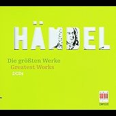 Greatest Works - Handel / Koch, Creed, Knothe, et al