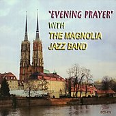 Magnolia Jazz Band: Evening Prayer *